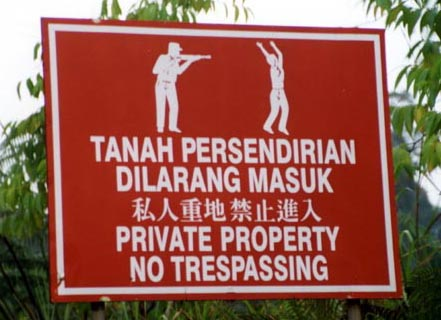 Better not trespass...